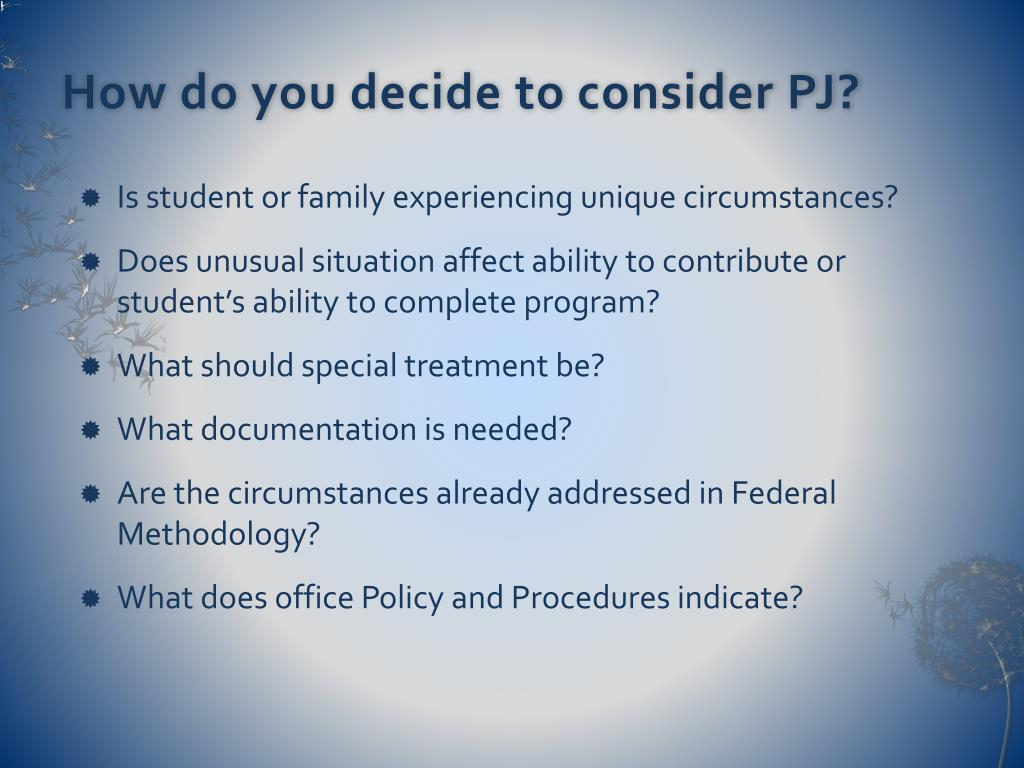 How do you decide to consider PJ?