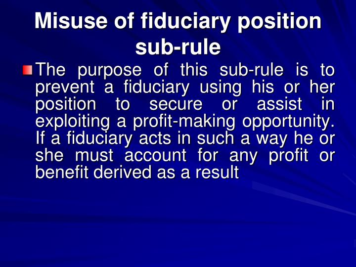 Misuse of fiduciary position sub-rule