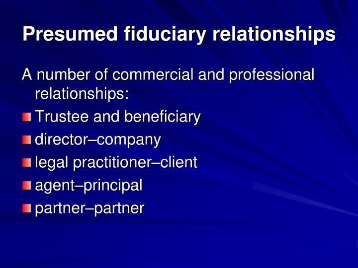 Presumed fiduciary relationships