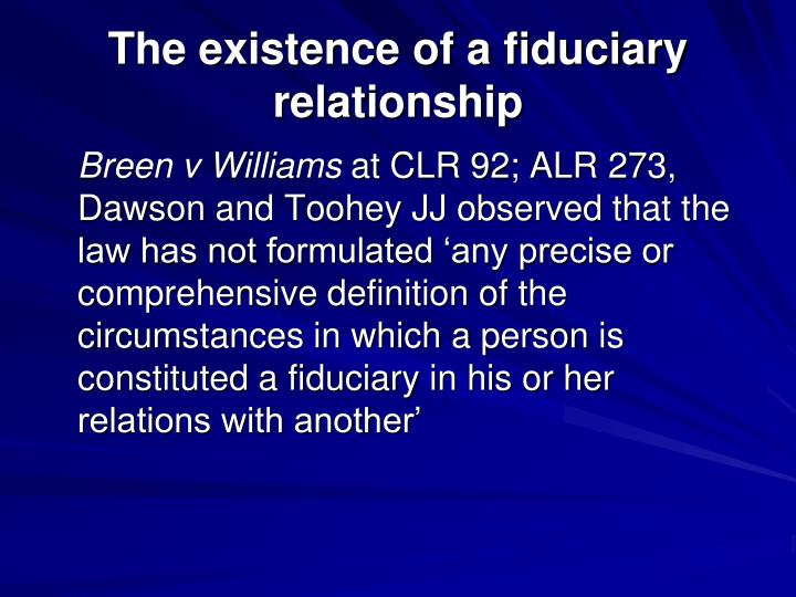 The existence of a fiduciary relationship