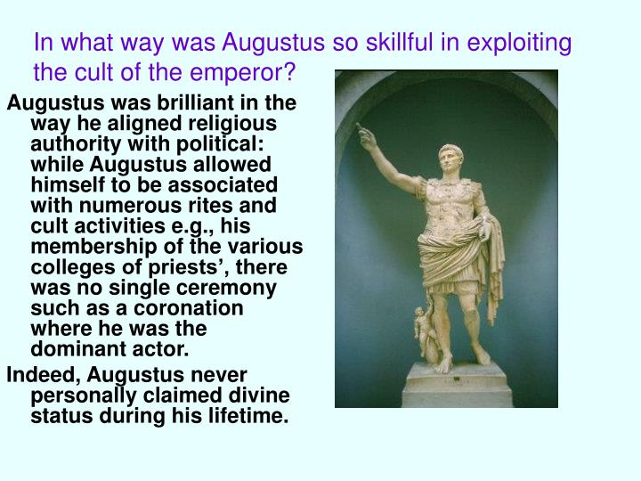 how did various emperors from augustus Did any of the roman emperors wear an some emperors starting with augustus also arranged for were copied and adopted by the various kingdoms that took.