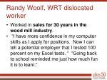 randy woolf wrt dislocated worker