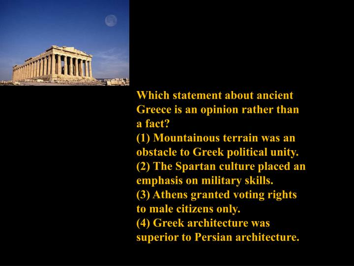 Which statement about ancient Greece is an opinion rather than a fact?