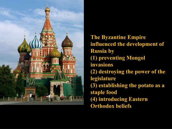 The Byzantine Empire influenced the development of Russia by