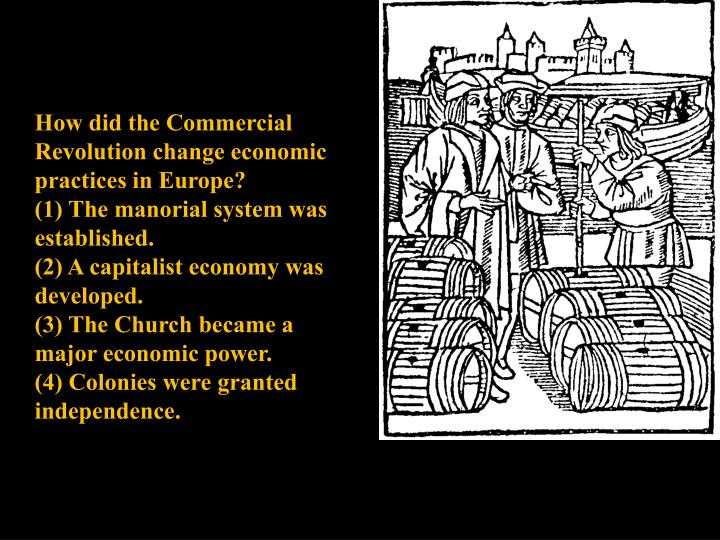 How did the Commercial Revolution change economic practices in Europe?