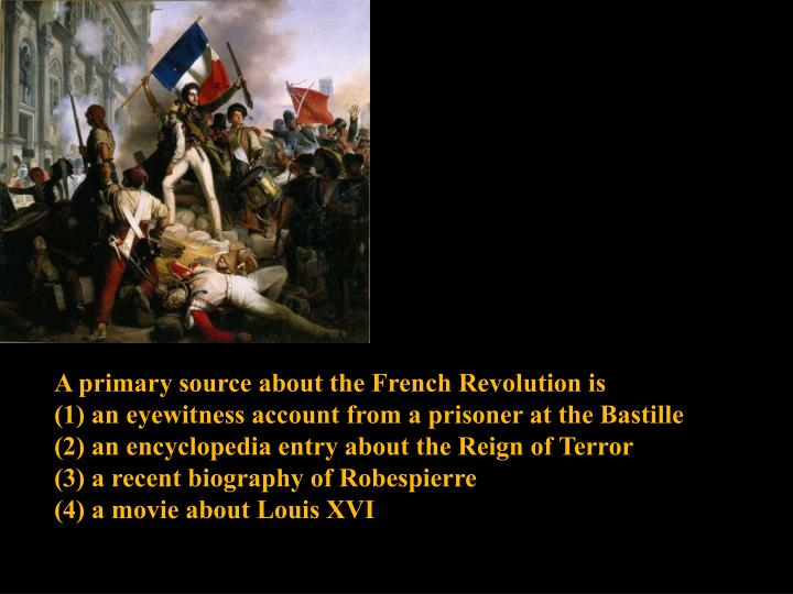 A primary source about the French Revolution is