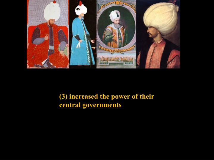 (3) increased the power of their