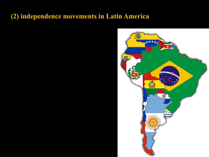 (2) independence movements in Latin America