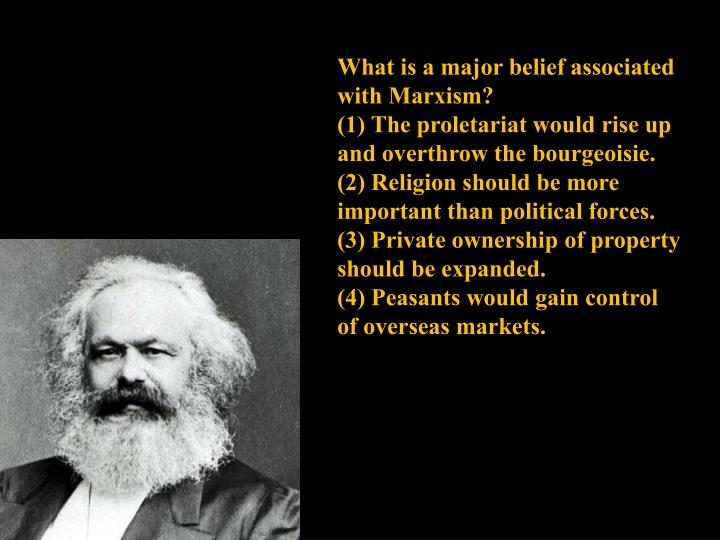 What is a major belief associated with Marxism?