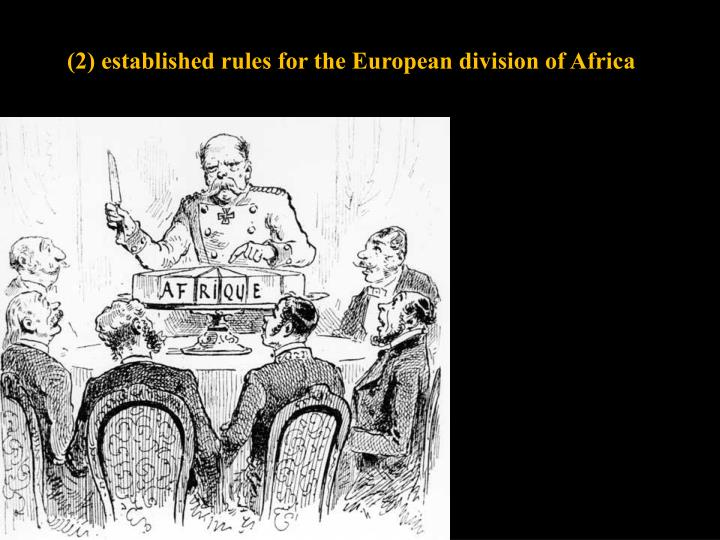(2) established rules for the European division of Africa