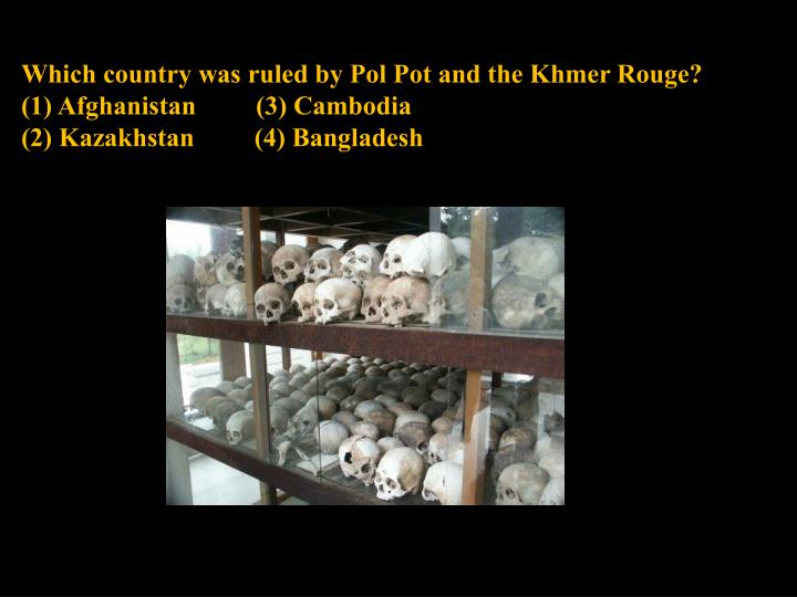 Which country was ruled by Pol Pot and the Khmer Rouge?