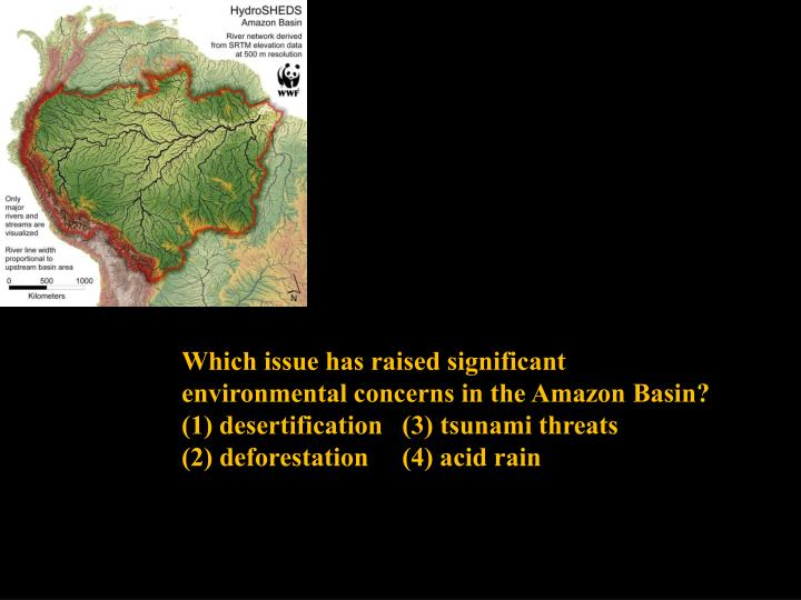 Which issue has raised significant environmental concerns in the Amazon Basin?