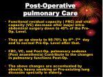 post operative pulmonary care