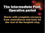 the intermediate post operative period