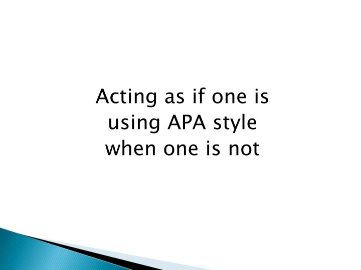 Acting as if one is