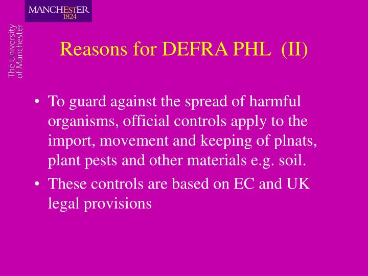 Reasons for DEFRA PHL  (II)