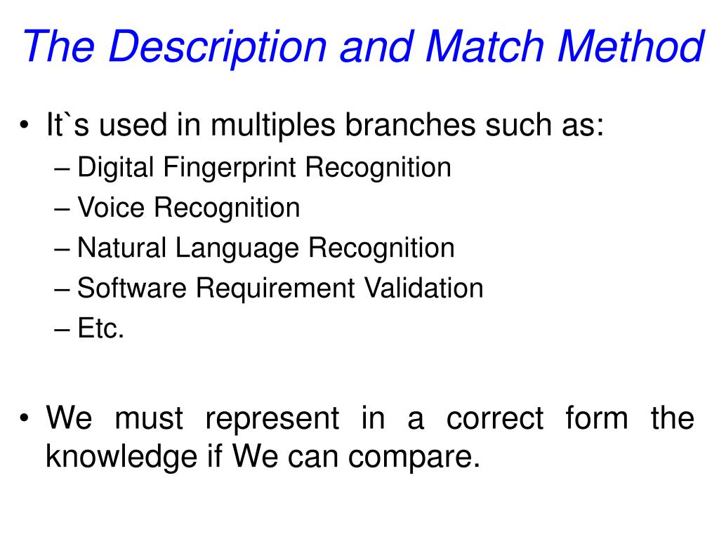 The Description and Match Method