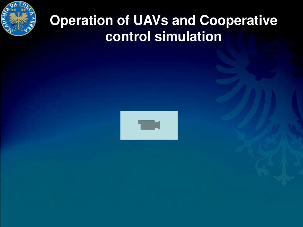 Operation of UAVs and Cooperative control simulation