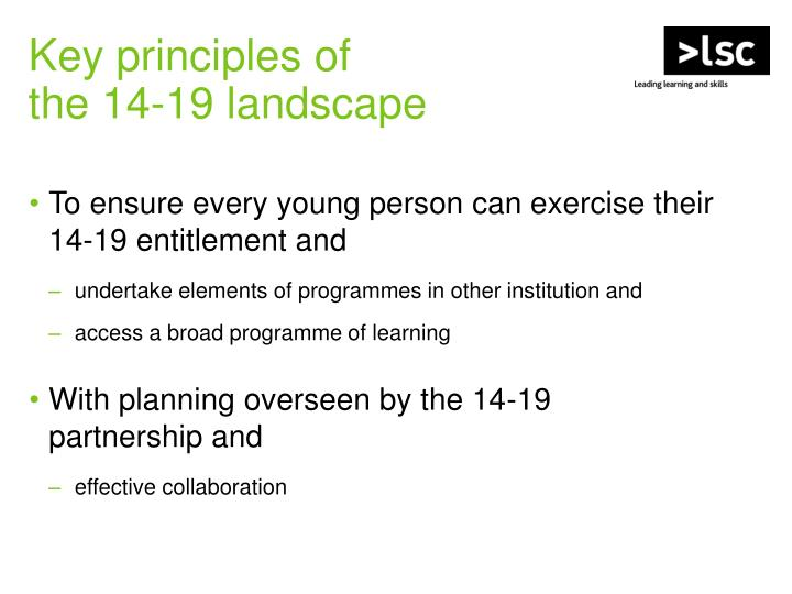 To ensure every young person can exercise their 14-19 entitlement and