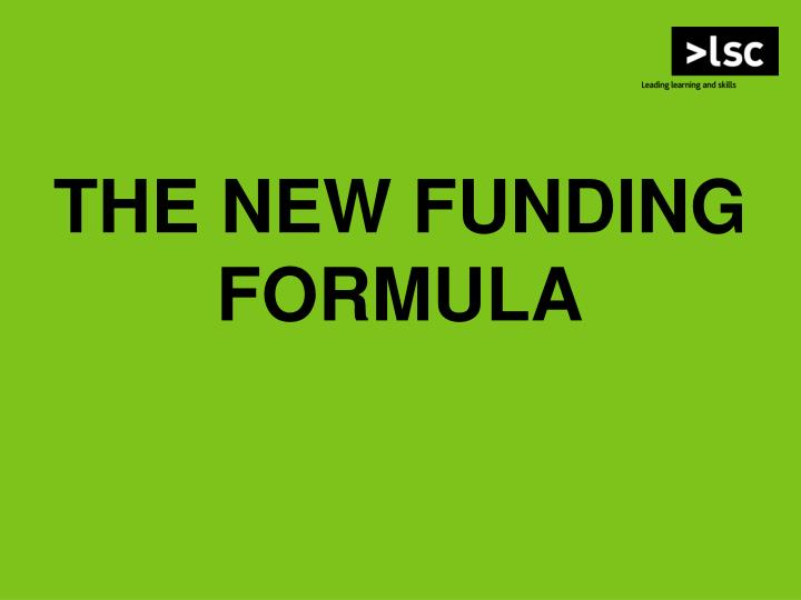 THE NEW FUNDING