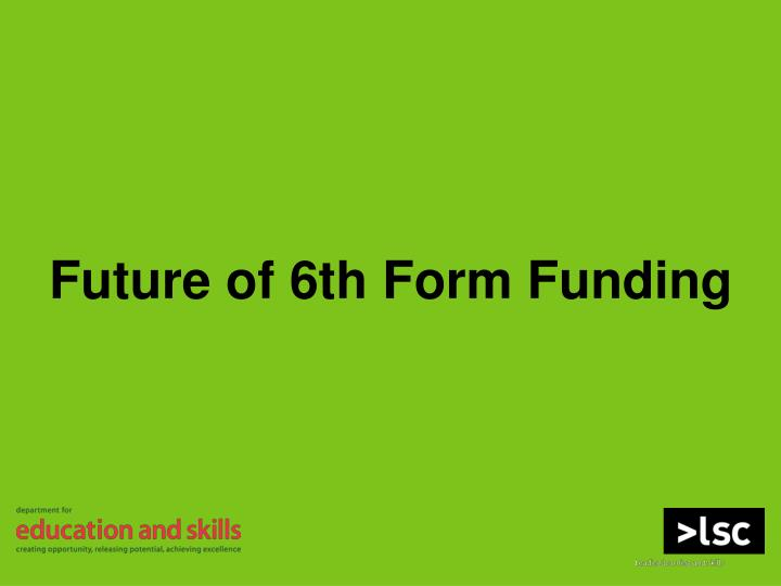 Future of 6th Form Funding