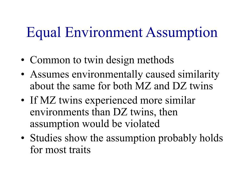 Equal Environment Assumption