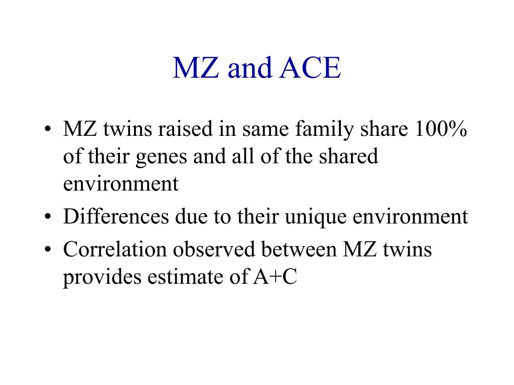MZ and ACE