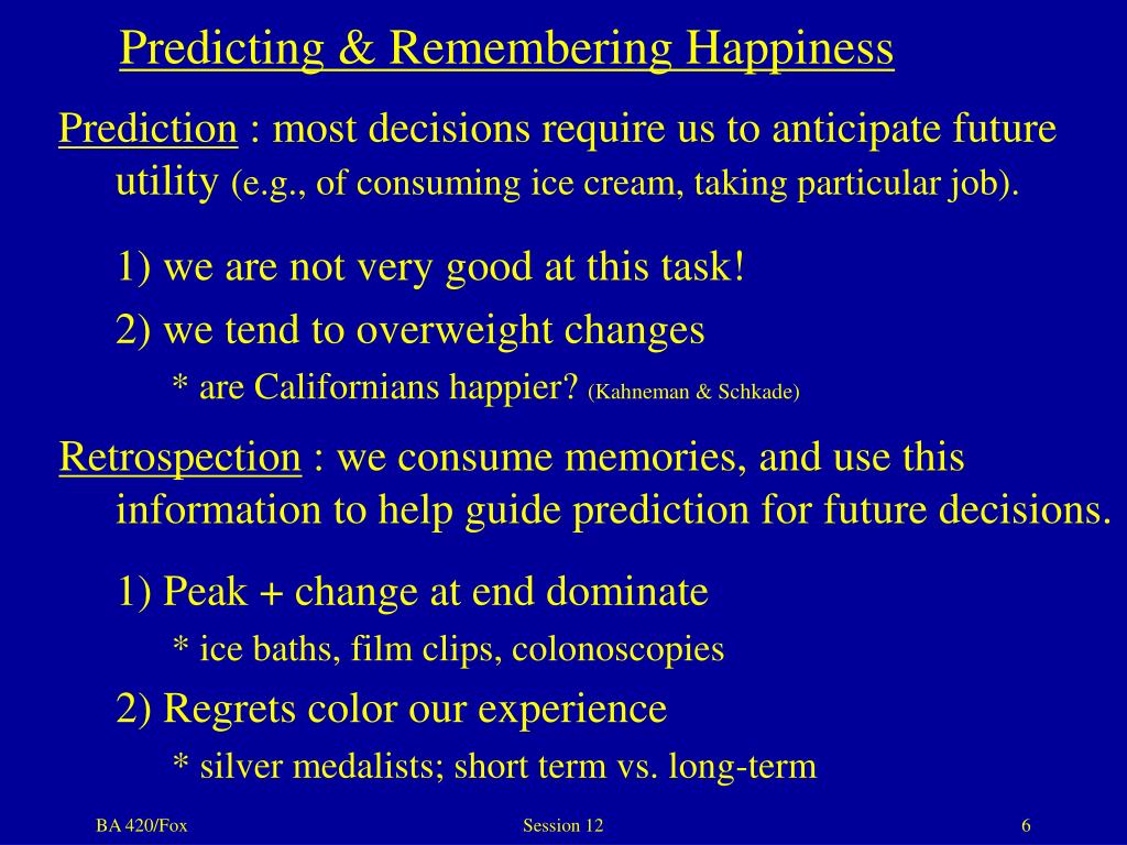 Predicting & Remembering Happiness