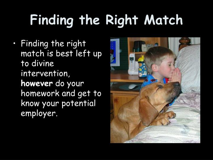 Finding the Right Match