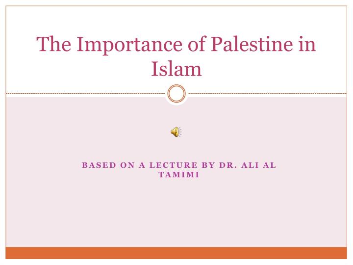the importance of palestine in islam n.