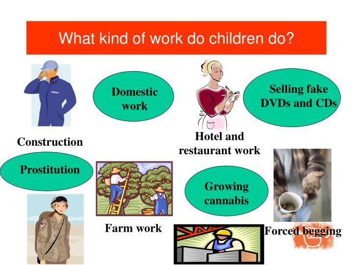 What kind of work do children do?