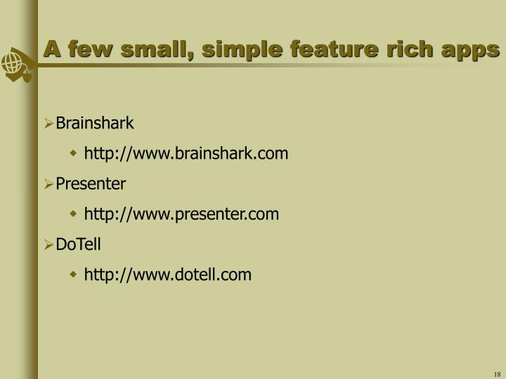 A few small, simple feature rich apps