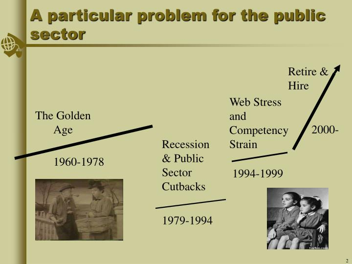 A particular problem for the public sector