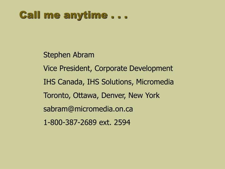 Call me anytime . . .