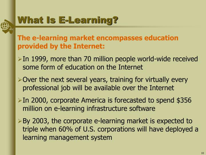 In 1999, more than 70 million people world-wide received some form of education on the Internet
