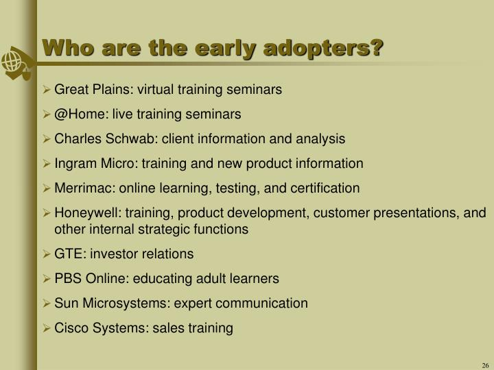 Who are the early adopters?