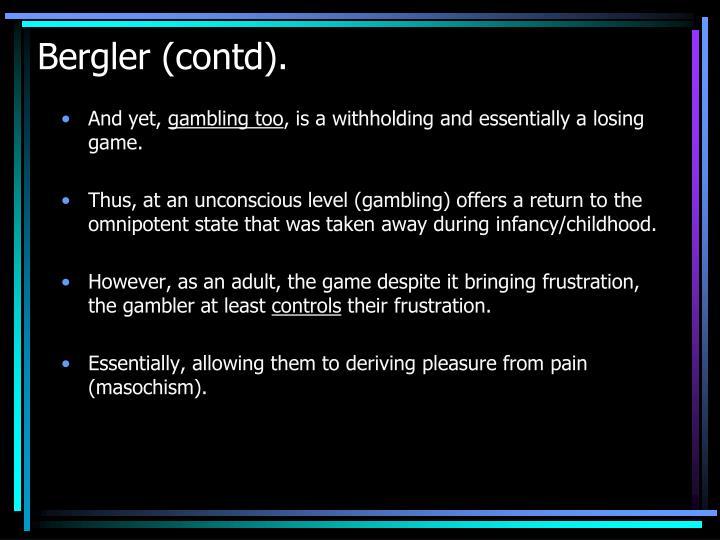 Bergler (contd).