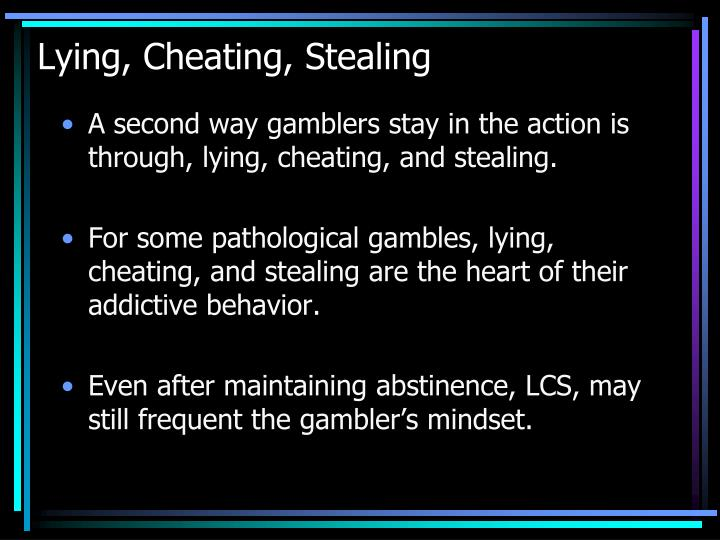 Lying, Cheating, Stealing