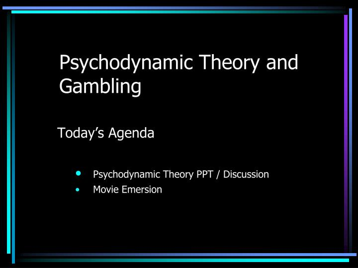 psychodynamic theory and gambling n.