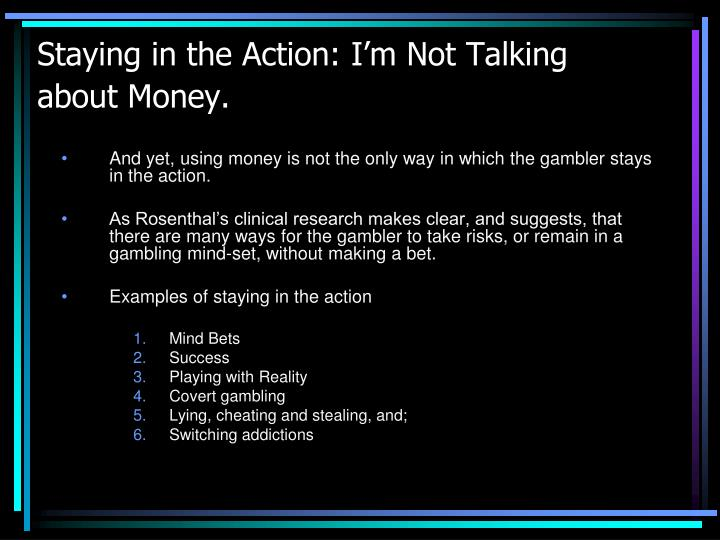 Staying in the Action: I'm Not Talking about Money.
