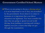 government certified school matters