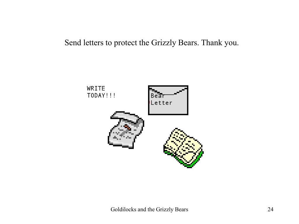 Send letters to protect the Grizzly Bears. Thank you.