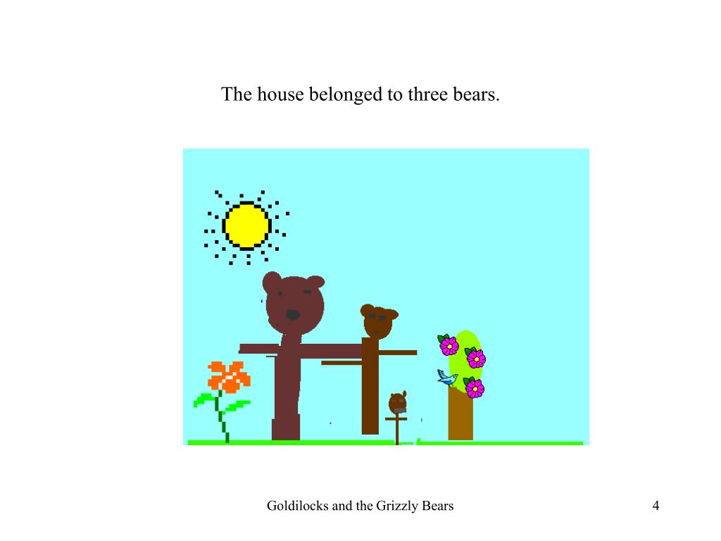The house belonged to three bears.