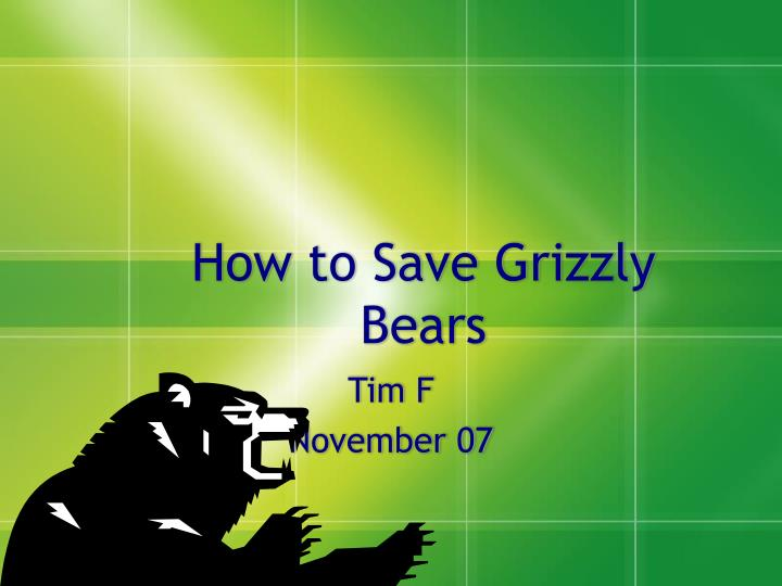 How to save grizzly bears
