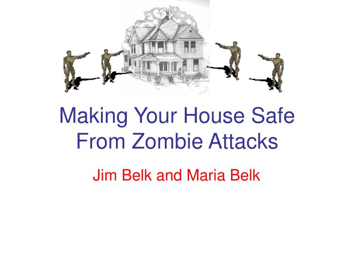 Making your house safe from zombie attacks