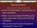 historical facts grizzley bear facts the bear neccessities