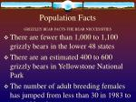population facts grizzley bear facts the bear neccessities