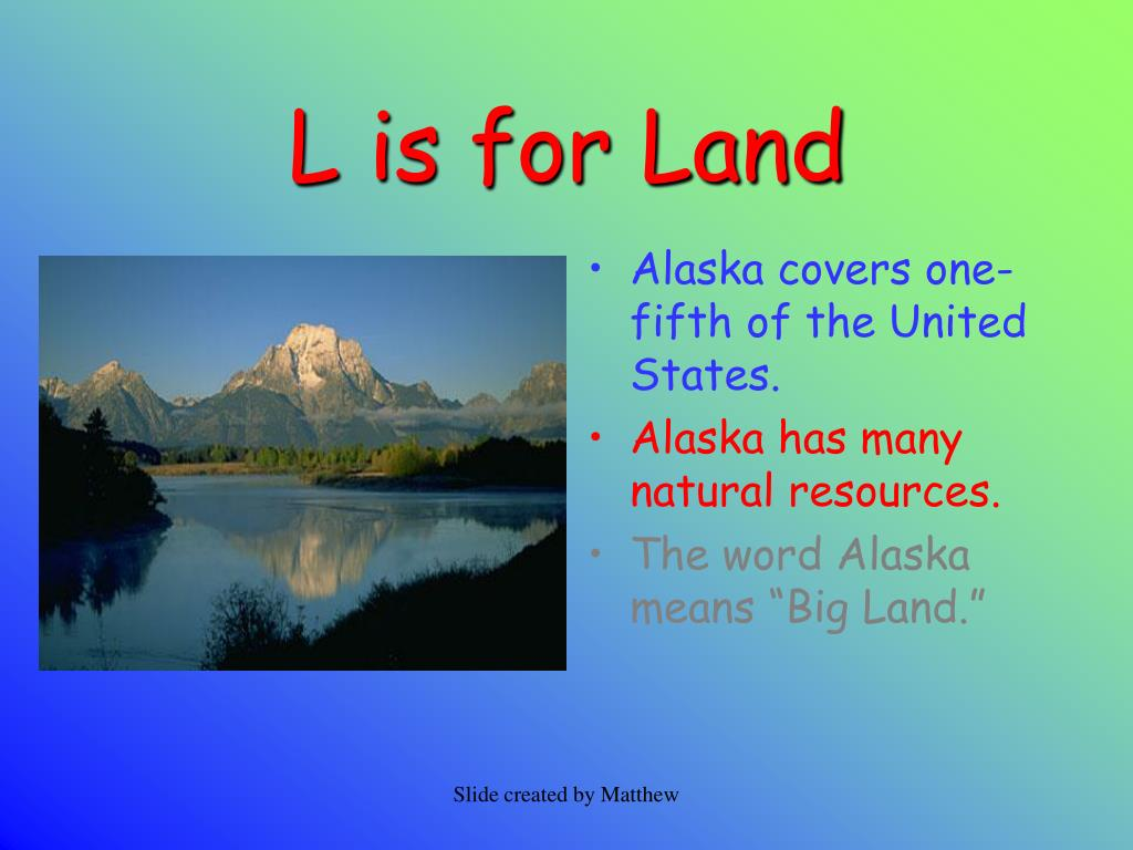 L is for Land