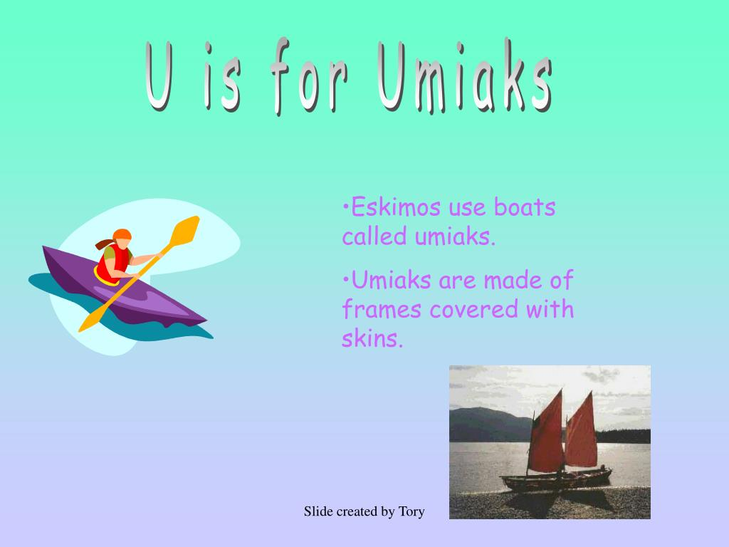 U is for Umiaks