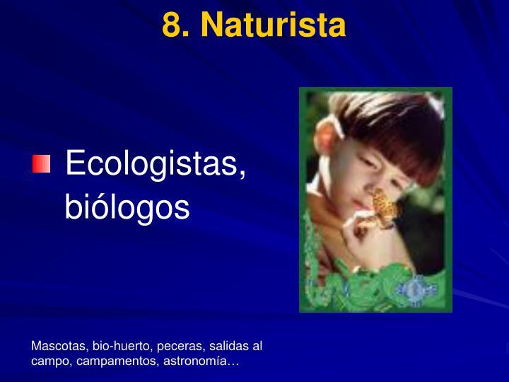 8. Naturista